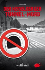 Der Heidelberger Tunnel-Mord
