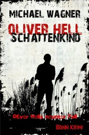 Oliver Hell / Oliver Hell - Schattenkind