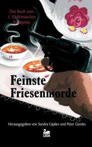 Feinste Friesenmorde: Hrsg Sandra Lübkes und Peter Gerdes