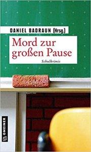 Mord zur großen Pause: Schulkrimis (Kurzgeschichten)
