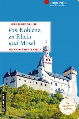 66 LIEBLINGSPLÄTZE - Von Koblenz zu Rhein und Mosel