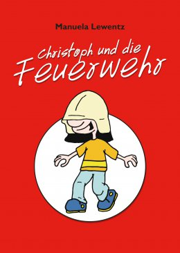 Christoph und die Feuerwehr