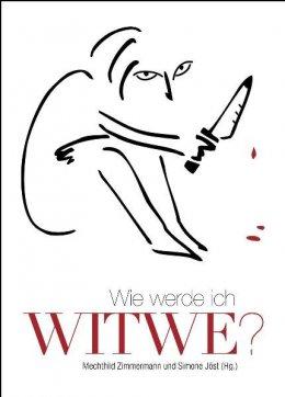 Wie werde ich Witwe?