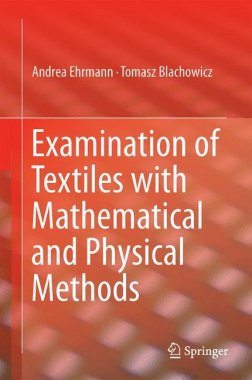 Examination of Textiles with Mathematical and Physical Methods