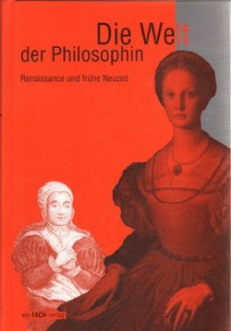 Die Welt der Philosophin / Renaissance und Neuzeit
