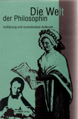 Die Welt der Philosophin / Aufklärung und die Zeit der Revolutionen