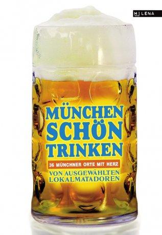 München schön trinken.