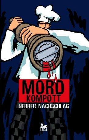 Friesisches Mordkompott - Herber Nachschlag Kriminelles zwischen Kohl und Pinkel