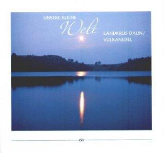 Unsere kleine Welt - Landkreis Daun/Vulkaneifel