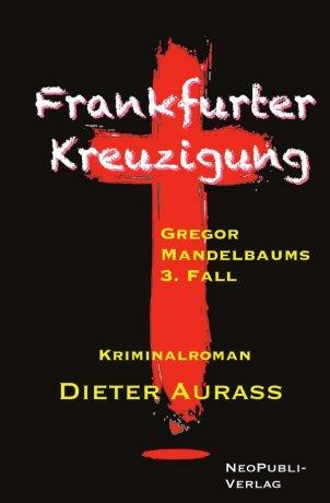 Gregor Mandelbaum / Frankfurter Kreuzigung