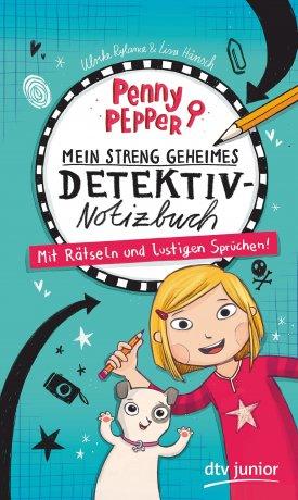 Penny Pepper – Mein streng geheimes Detektiv-Notizbuch