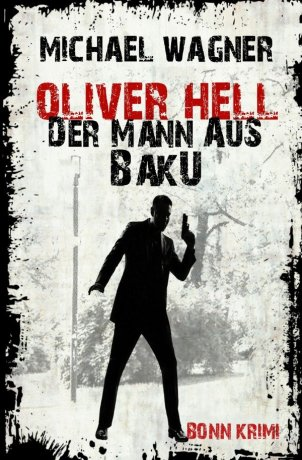 Oliver Hell – Der Mann aus Baku (Oliver Hells zweiter Fall)