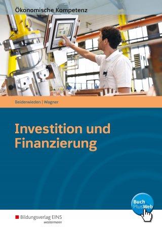 Ökonomische Kompetenz / Investition und Finanzierung