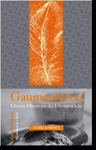 Gaumenkitzel - Erlesene Menues aus der Literatenküche *Auflage vergriffen*