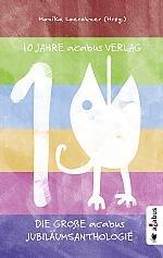 10 Jahre acabus Verlag. Die große Jubiläumsanthologie