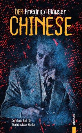 Der Chinese. Friedrich Glauser. Ein Studer-Krimi