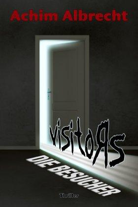 Visitors – Die Besucher