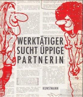 Hrsg. Franz-Maria Sonner, Werktätiger sucht üppige Partnerin