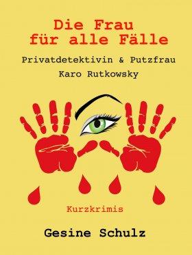 Die Frau für alle Fälle: Privatdetektivin & Putzfrau Karo Rutkowsky