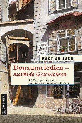 Donaumelodien – morbide Geschichten