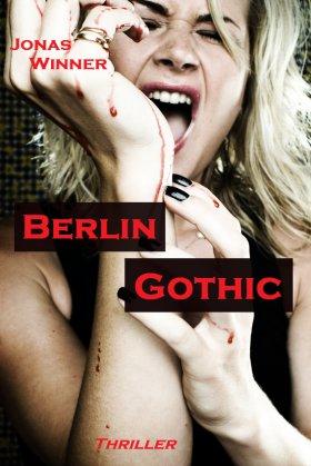 Berlin Gothic 1: Berlin Gothic (Thriller)
