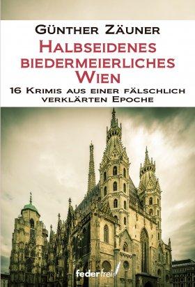 Halbseidenes biedermeierliches Wien