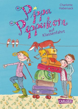 Pippa Pepperkorn 4: Pippa Pepperkorn auf Klassenfahrt