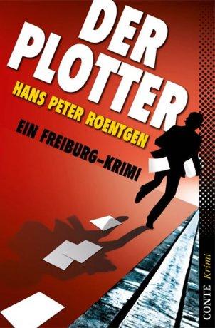Der Plotter - Ein Freiburg-Krimi
