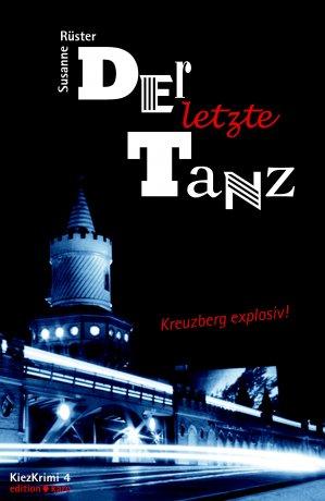 Der letzte Tanz: Kreuzberg explosiv!
