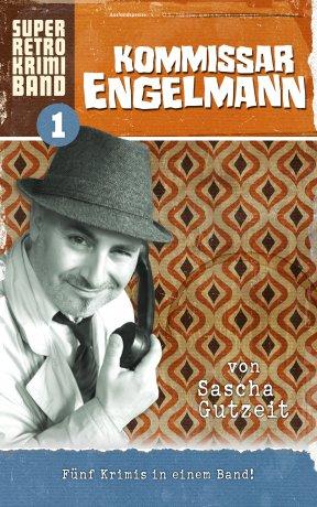 Kommissar Engelmann - Super Retro Krimi Band 1