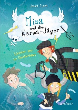 Mina und die Karmajäger — Lichter aus im Geisterhaus