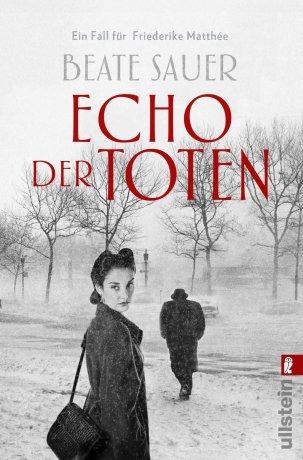 Echo der Toten. Ein Fall für Friederike Matthée