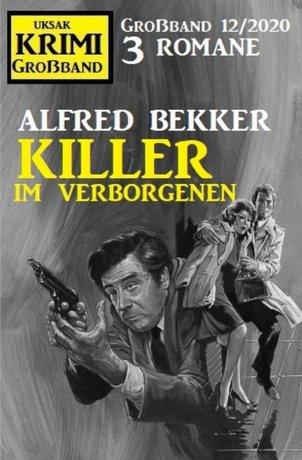 Killer im Verborgenen: Krimi Großband 12/2020