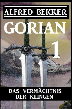 Gorian 1: Das Vermächtnis der Klingen
