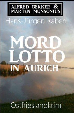 Mordlotto in Aurich: Ostfrieslandkrimi