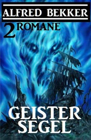 Geistersegel: 2 Romane