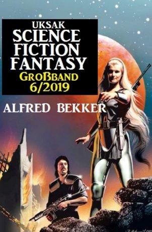 Uksak Science Fiction Großband 6/2019