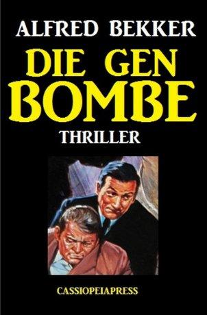 Die Gen-Bombe: Thriller