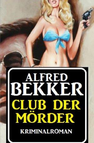 Club der Mörder: Kriminalroman
