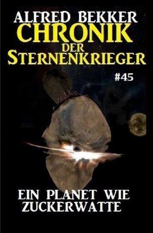 Chronik der Sternenkrieger 45: Ein Planet wie Zuckerwatte