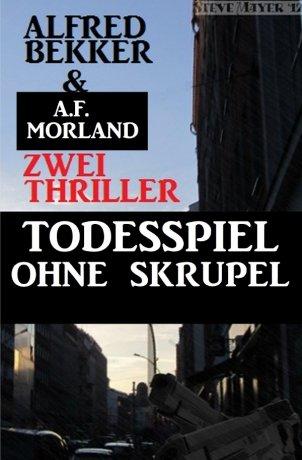 Todespiel ohne Skrupel - Zwei Thriller