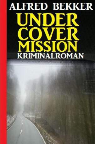 Undercover Mission: Kriminalroman