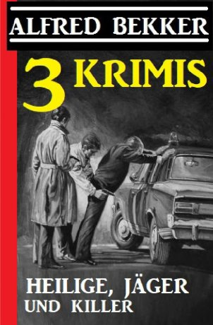 3 Krimis: Heilige, Jäger und Killer