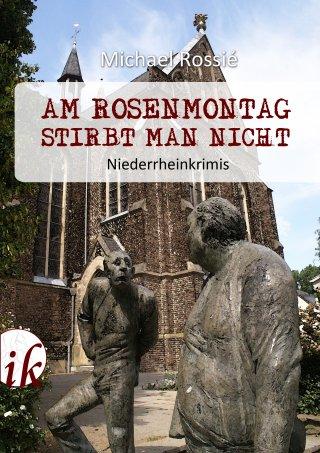 Am Rosenmontag stirbt man nicht