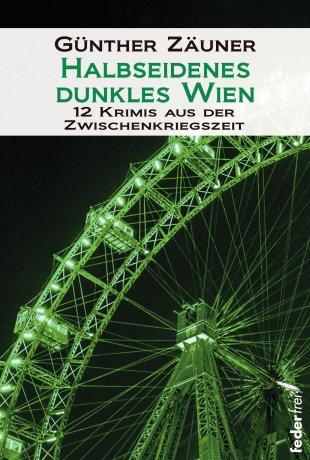 Halbseidenes dunkles Wien