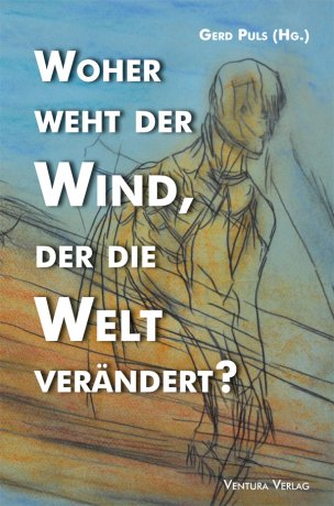 Woher weht der Wind, der die Welt verändert?