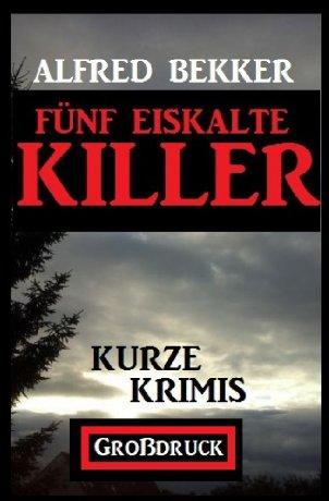 Fünf eiskalte Killer
