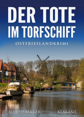 Der Tote im Torfschiff. Ostfrieslandkrimi