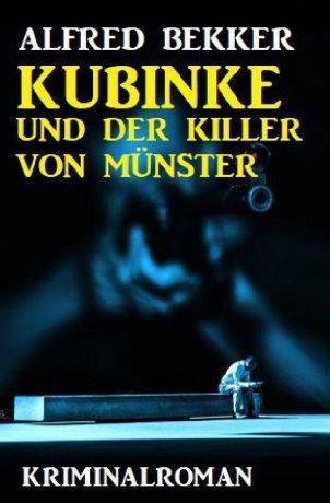 Kubinke und der Killer von Münster: Kriminalroman