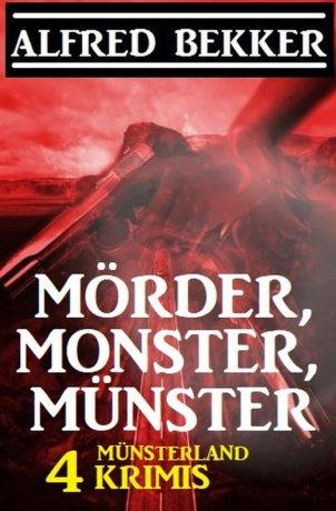 Mörder, Monster, Münster: 4 Münsterland Krimis